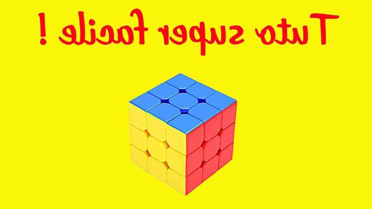 Comment faire un Rubik's Cube 3x3 pour les nuls?
